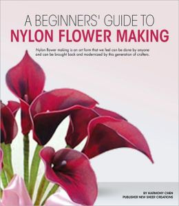 A Complete Guide to Nylon Flower Making: Basic and Advanced Techniques