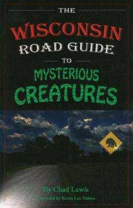 Wisconsin Road Guide to Mysterious Creatures