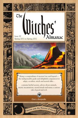 Witches Almanac: Spring 2011-Spring 2012, Vol. 30