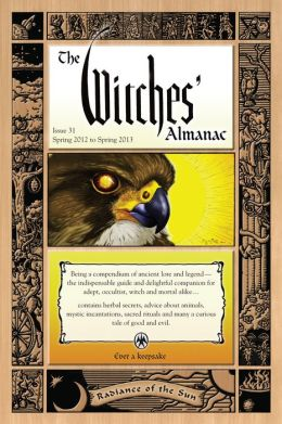 The Witches' Almanac Issue 31, Spring 2012-Spring 2013: Wisdom of the Moon