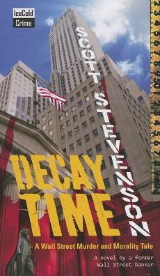 Decay Time: A Wall Street Murder and Mystery Tale