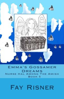 Emma's Gossamer Dreams: Nurse Hal Among the Amish