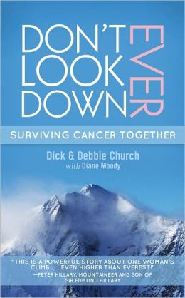Don't Ever Look Down: Surviving Cancer Together