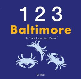 123 Baltimore: A Cool Counting Book