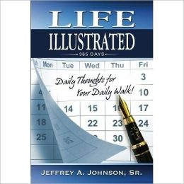 Life Illustrated: Daily Thoughts for Your Daily Walk!