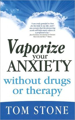 Vaporize Your Anxiety: Without Drugs or Therapy