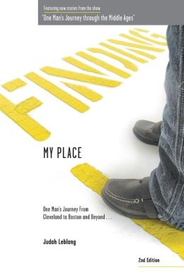 Finding My Place: One Man's Journey from Cleveland to Boston and Beyond 2nd Edition