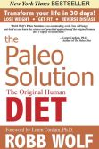 Book Cover Image. Title: The Paleo Solution:  The Original Human Diet, Author: Robb Wolf
