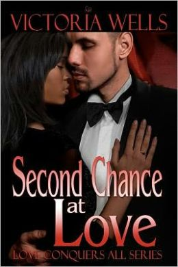 Second Chance at Love: Love Conquers All Series
