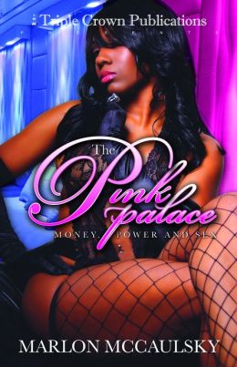 The Pink Palace II: Money, Power, and Sex (Triple Crown Publications Presents)