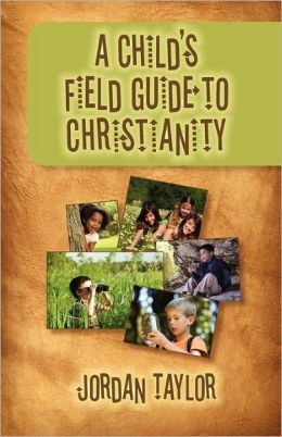 A Child's Field Guide To Christianity