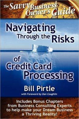 Navigating Through The Risks Of Credit Card Processing