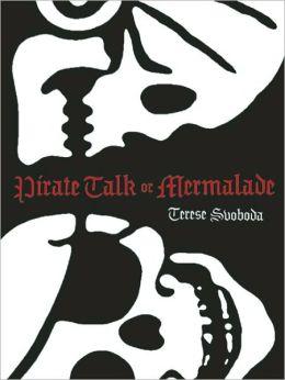 Pirate Talk or Mermalade
