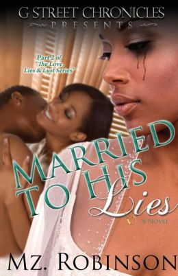 Married to His Lies (G Street Chronicles Presents)