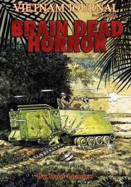 Vietnam Journal Book Eight: Brain Dead Horror