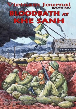 Vietnam Journal Book Six: Bloodbath at Khe Sanh