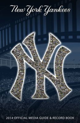 New York Yankees Official 2014 Media Guide and Record Book