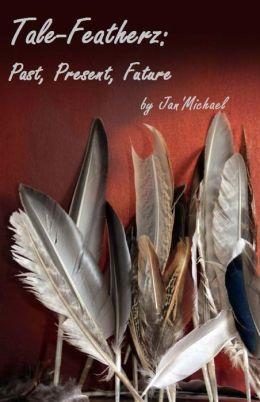 Tale-Featherz: Past, Present, Future