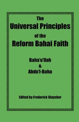 The Universal Principles of the Reform Bahai Faith