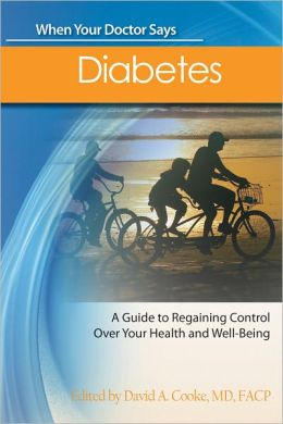 When Your Doctor Says Diabetes: A Guide to Regaining Control Over Your Health and Well-Being