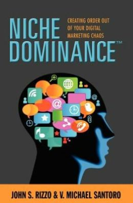 Niche Dominance: Creating Order Out of Your Digital Marketing Chaos