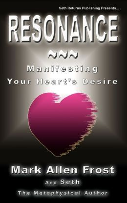 Resonance - Manifesting Your Heart's Desire