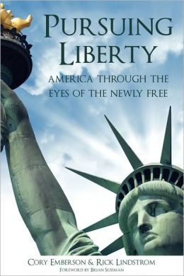 Pursuing Liberty: America Through the Eyes of the Newly Free