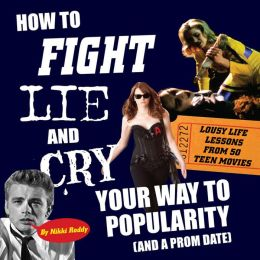 How To Fight, Lie, and Cry Your Way to Popularity (and a Prom Date)