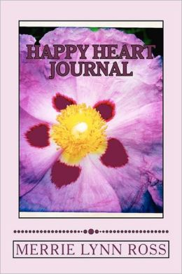 Happy Heart Journal: Be Real, Laugh & Love