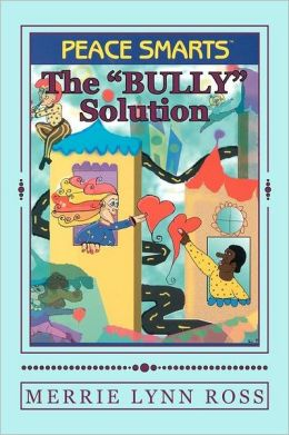 The Bully Solution: Peace Smarts
