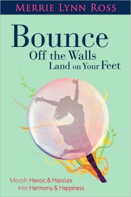 Bounce Off The Walls Land On Your Feet