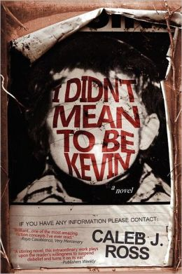 I Didn't Mean to be Kevin: A Novel