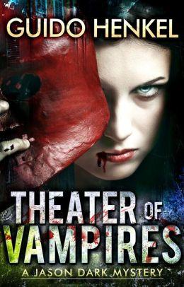 Theater of Vampires (Jason Dark: Ghost Hunter) Vol. 2