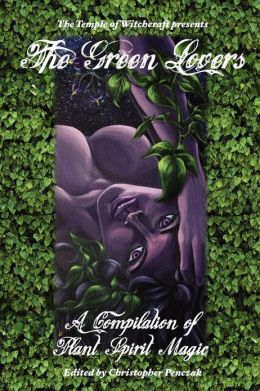 The Green Lovers: A Compilation of Plant Spirit Magick