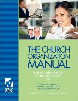 The Church Organization Manual: Policies and Procedures for the Local Church