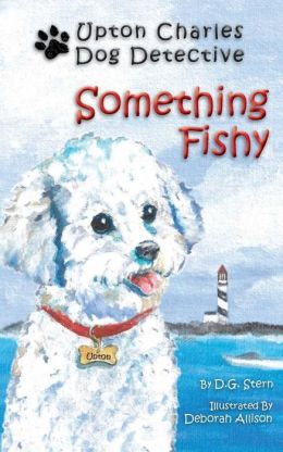 Something Fishy (Adventures of Upton Charles Dog Detective)