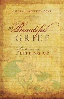 A Beautiful Grief: Reflections on Letting Go