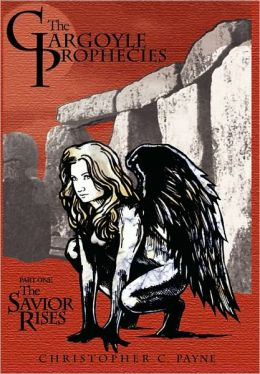 The Gargoyle Prophecies, Part I, The Savior Rises