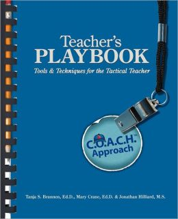 Teacher's Playbook: C.O.A.C.H. Approach Tools & Techniques for the Tactical Teacher