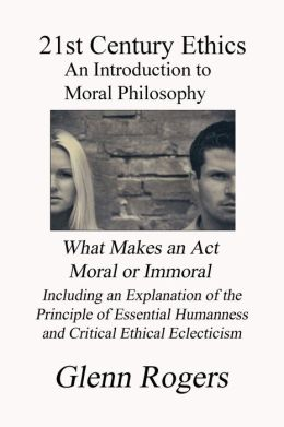 21st Century Ethics: An Introduction to Moral Philosophy