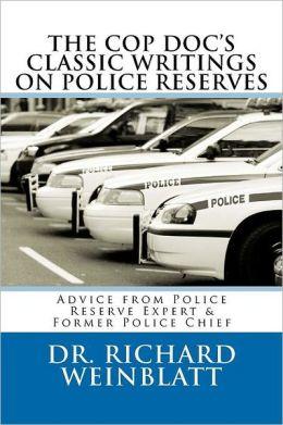 The Cop Doc's Classic Writings on Police Media Relations Richard Weinblatt