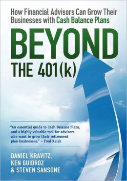 Beyond The 401(k): How Financial Advisors Can Grow Their Businesses Using Cash Balance Plans