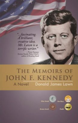 The Memoirs of John F. Kennedy: A Novel