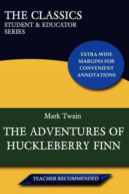 The Adventures Of Huckleberry Finn (The Classics