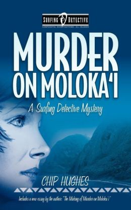 Murder on Moloka'i: A Surfing Detective Mystery