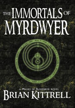 The Immortals of Myrdwyer: Mages of Bloodmyr: Book #3