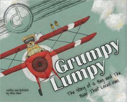 Grumpy Lumpy: The story of a boy and the bear that loved Him