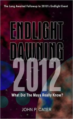 Endlight Dawning 2012: The Maya Knew