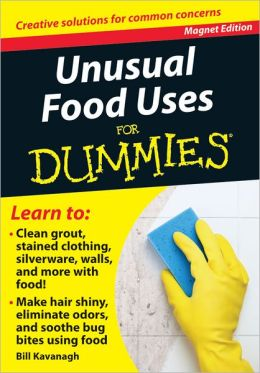 Unusual Food Uses for Dummies: Creative Solutions for Common Concerns