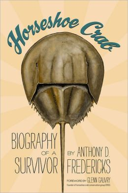 Horseshoe Crab: Biography of a Survivor